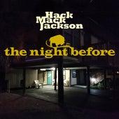 The night before de Hack Mack Jackson