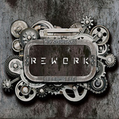 Rework (1998 - 2016) by evo-lution
