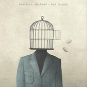 Run to You by Kevin St. Michael