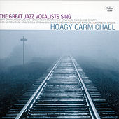 The Great Jazz Vocalists Sing Hoagy Carmichael by Various Artists