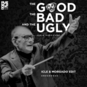 The Good, The Bad and the Ugly (Underdogs Edit) by Icle