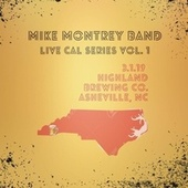 Live Cal Series, Vol. 1 (Highland Brewing Co. Asheville, NC, 3/1/2019) de Mike Montrey Band