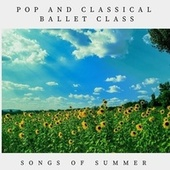 Pop and Classical Ballet Class: Songs of Summer von Trisha Wolf