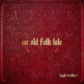 An Old Folk Tale by Dingle Brothers