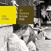 50 Reasons To Love Paris de Various Artists