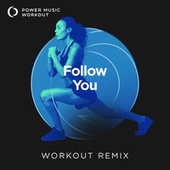 Follow You - Single by Power Music Workout