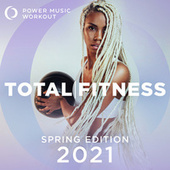 2021 Total Fitness - Spring Edition (Nonstop Workout Mix 132 BPM) fra Power Music Workout