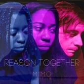 Reason Together - EP by Mimo