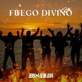 Fuego Divino by Ebnezer