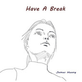 Have A Break by James Huang