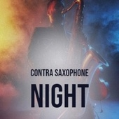 Contra Saxophone Night by Various Artists