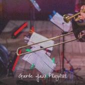 Garde Jazz Playlist by Various Artists