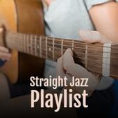Straight Jazz Playlist by Various Artists