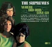 Where Did Our Love Go: 40th Anniversary Edition de The Supremes