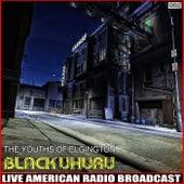 The Youths Of Elgington (Live) by Black Uhuru