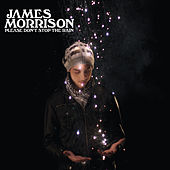Please Don't Stop The Rain by James Morrison