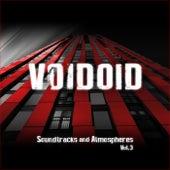 Soundtracks and Atmospheres Vol. 3 von Voidoid