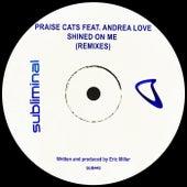 Shined On Me (Remixes) von Praise Cats