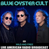 Wild And Free (Live) fra Blue Oyster Cult