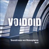 Soundtracks and Atmospheres Vol. 6 by Voidoid