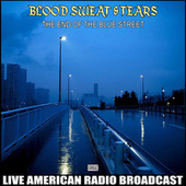 The End Of The Blue Street (Live) de Blood, Sweat & Tears