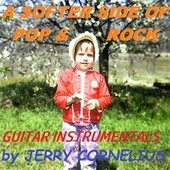 A Softer Side of Pop & Rock von Jerry Cornelius