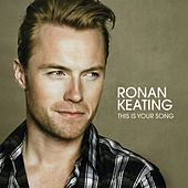 This Is Your Song by Ronan Keating