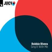 Sing It With Me von Robbie Rivera