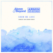 Show Me Love (Sander van Doorn Remix) de Above & Beyond