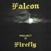 Project lll - Firefly by Falcon