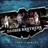 Rockin' Down in Memphis 1975 (live) by The Doobie Brothers