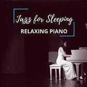 Relaxing Piano by Jazz For Sleeping