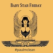 #paulmclean de Baby Star Friday