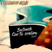 Bailando Con Tu Sombra de Francisco Silva