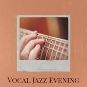 Vocal Jazz Evening by Various Artists