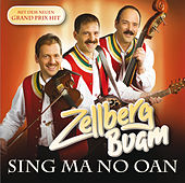 Zellberg Buam / Sing ma no oan von Zellberg Buam