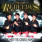 Ya No Te Creo Nada (Cover) by Los rebeldes de Ovalle de los hermanos Masman