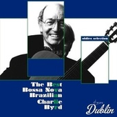 Oldies Selection: Charlie Byrd - The Best Bossa Nova Brazilian von Charlie Byrd