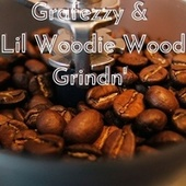 Grindn' by Lil Woodie Wood