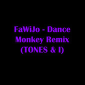 Dance Monkey Remix (Tones and I) by FaWiJo