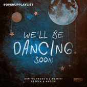 We'll Be Dancing Soon fra Dimitri Vegas & Like Mike