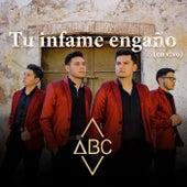 Tu infame engaño (En Vivo) von ABC