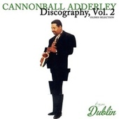 Oldies Selection: Discography, Vol. 2 by Cannonball Adderley
