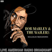 No Luck In Trenchtown (Live) de Bob Marley