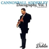 Oldies Selection: Discography, Vol. 1 by Cannonball Adderley