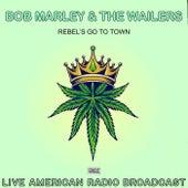 Rebel's Go To Town (Live) de Bob Marley