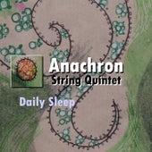 Daily Sleep by Anachron String Quintet