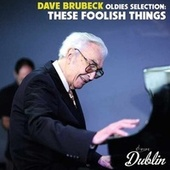Oldies Selection: These Foolish Things von Dave Brubeck