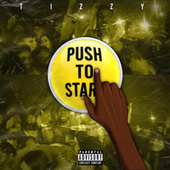 Push To Start by Tizzy