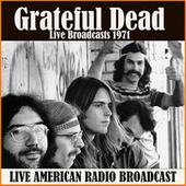 Live Broadcasts 1971 (Live) de Grateful Dead